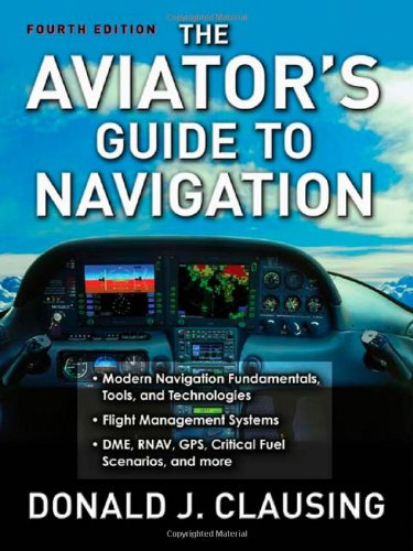 The Aviator's Guide to Navigation - Donald Clausing