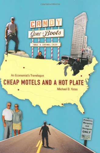 Cheap Motels and a Hot Plate: An Economist's Travelogue - Michael D. Yates