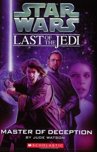 Star Wars Last of the Jedi #9: Master of Deception - Jude Watson, Judy Blundell