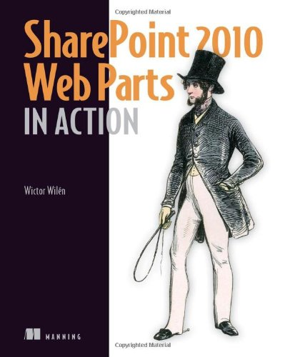 SharePoint 2010 Web Parts in Action - Wictor Wilen