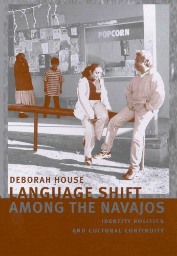 Language Shift among the Navajos: Identity Politics and Cultural Continuity - Deborah House