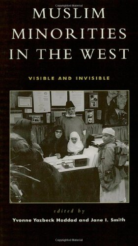 Muslim Minorities in the West: Visible and Invisible - Yvonne Yazbeck Haddad; Jane I. Smith; Abdelhamid Lotfi; Kathleen Moore; Agha Saheed; Robert M. Dannin; Khalid