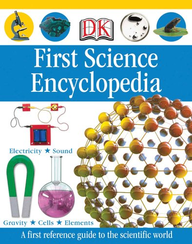 First Science Encyclopedia - DK Publishing