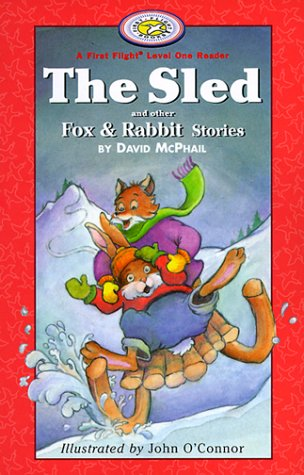 The Sled and other Fox and Rabbit Stories (First Flight Level 1) - David McPhail