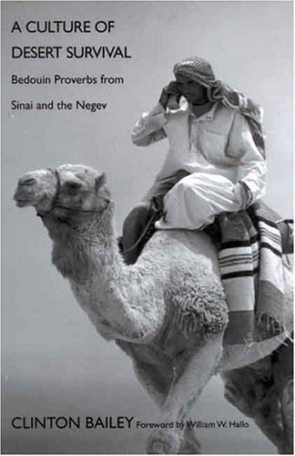 A Culture of Desert Survival: Bedouin Proverbs from Sinai and the Negev - Clinton Bailey