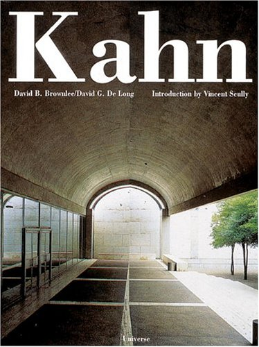 Louis I. Kahn: In the Realm of Architecture: Condensed - David B. Brownlee; David G. De Long