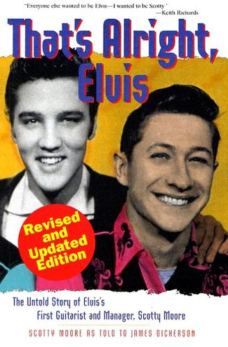 That's Alright Elvis Kindle Edition - Scotty Moore; James L. Dickerson