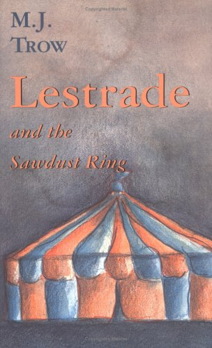 Lestrade and the Sawdust Ring (The Lestrade Mystery Series) - M. J. Trow