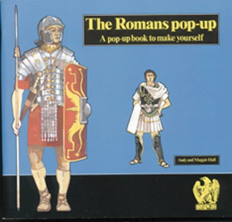 Romans (Ancient Civilisations Pop-Ups) - Andy Hall; Maggie Hall