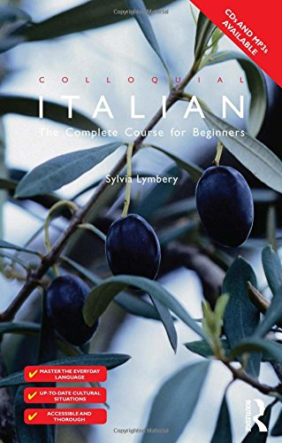 Colloquial Italian: The Complete Course for Beginners (Colloquial Series) - Sylvia Lymbery