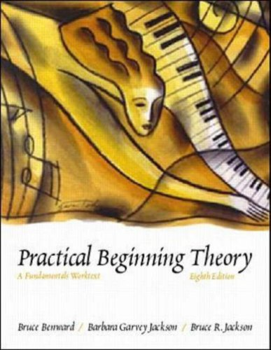 Practical Beginning Theory: A Fundamentals Worktext - Bruce Benward, Barbara Seagrave Jackson, Bruce Jackson