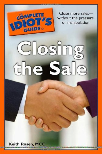 The Complete Idiot's Guide to Closing the Sale - Keith Rosen MCC