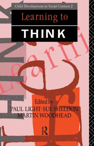 Learning to Think (Child Development in Social Context) - Paul Light; Sue Sheldon; Martin Woodhead