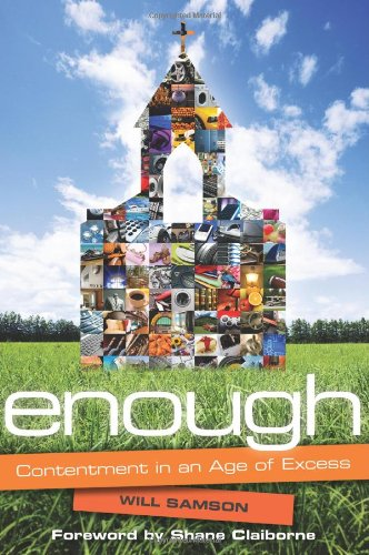 Enough: Contentment in an Age of Excess - Will Samson