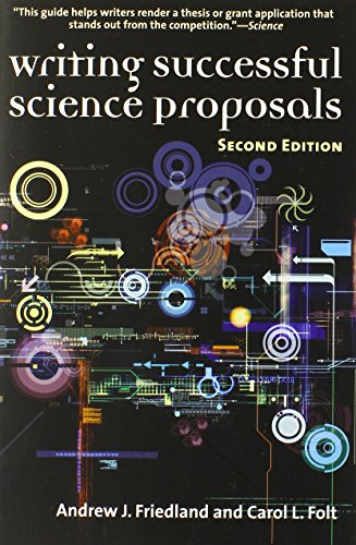 Writing Successful Science Proposals, Second Edition - Andrew Friedland; Professor Carol L Folt