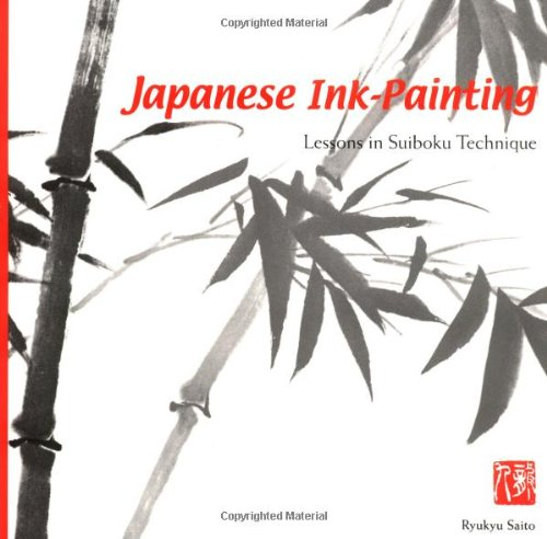 Japanese Ink Painting: Lessons in Suiboku Technique (Designed for the Beginner) - Ryukyu Saito