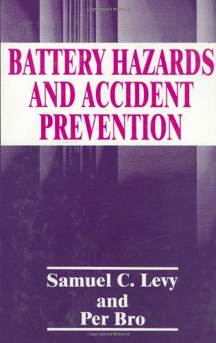 Battery Hazards and Accident Prevention - Samuel C. Levy; P. Bro