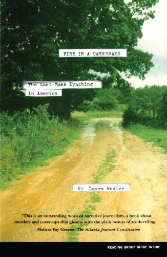Fire in a Canebrake: The Last Mass Lynching in America - Laura Wexler