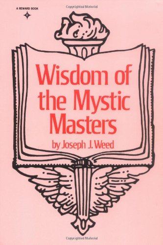 Wisdom of the Mystic Masters - Joseph J. Weed