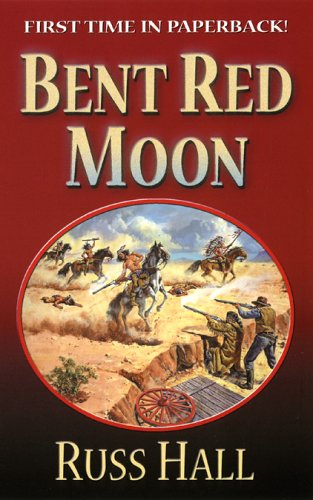 Bent Red Moon (Leisure Western) - Russ Hall