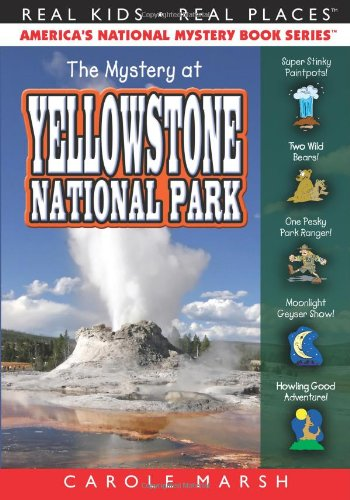 The Mystery at Yellowstone National Park (Real Kids, Real Places) (Real Kids! Real Places! (Paperback)) - Carole Marsh