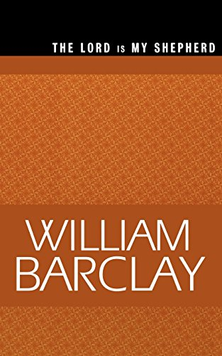 The Lord Is My ShepherdA (The William Barclay Library) - William Barclay