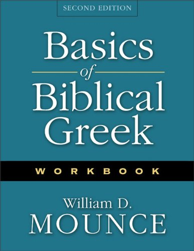 Basics of Biblical Greek Workbook - William D. Mounce