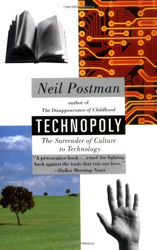 Technopoly: The Surrender of Culture to Technology - Neil Postman