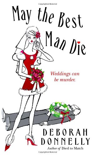 May the Best Man Die (Carnegie Kincaid, Book 3) - Deborah Donnelly