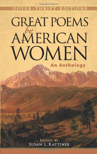 Great Poems by American Women: An Anthology (Dover Thrift Editions) - Anne Bradstreet, Phillis Wheatley, Marianne Moore, Sylvia Plath, Emily Dickinson, Hilda Doolittle, Edna St. Vi