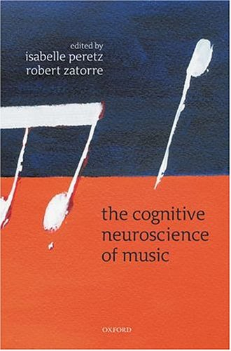The Cognitive Neuroscience of Music - Isabelle Peretz; Robert J. Zatorre