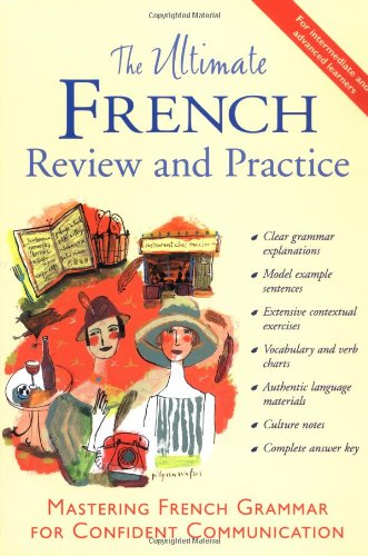 The Ultimate French Review and Practice: Mastering French Grammar for Confident Communication - David Stillman, Ronni Gordon