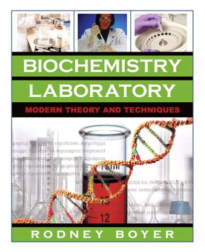 Biochemistry Laboratory: Modern Theory and Techniques - Rodney F. Boyer