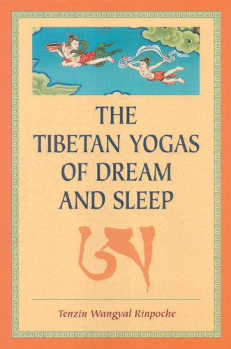 The Tibetan Yogas Of Dream And Sleep - Tenzin Wangyal Rinpoche