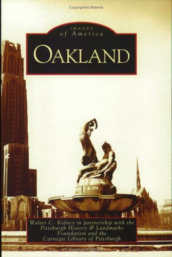 Oakland   (PA)  (Images  of  America) - Walter C. Kidney; The Pittsburgh History & Landmarks Foundation; The Carnegie Library of Pittsburgh