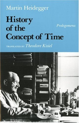 History of the Concept of Time: Prolegomena - Martin Heidegger