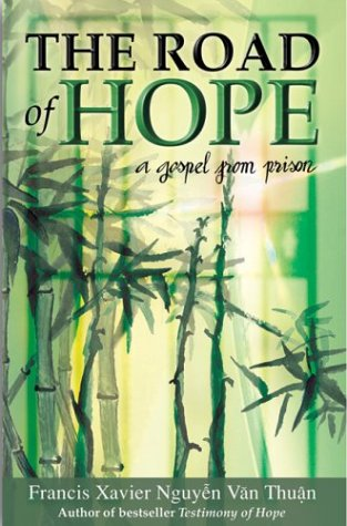 The Road of Hope: A Gospel from Prison - Francis Xavier Nguyen Van Thuan
