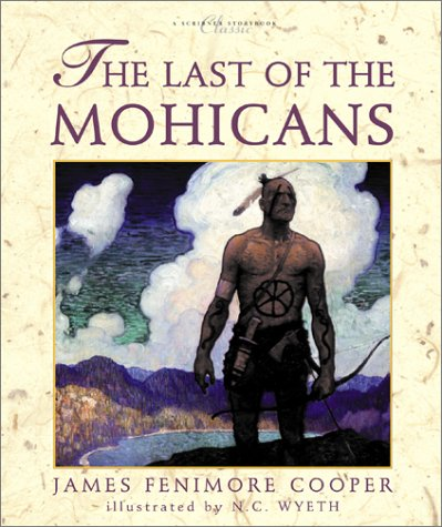 The Last of the Mohicans (Atheneum Books for Young Readers) - James Fenimore Cooper; N.C. Wyeth; Timothy Meis