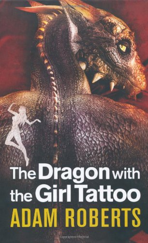 The Dragon with the Girl Tattoo - Adam Roberts