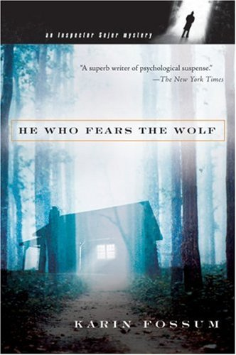 He Who Fears the Wolf (Inspector Sejer ) - Karin Fossum