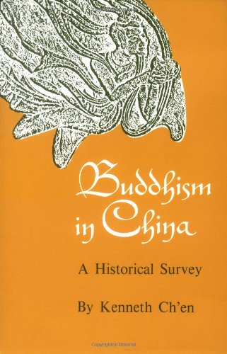 Buddhism in China: A Historical Survey - Kenneth Ch'en
