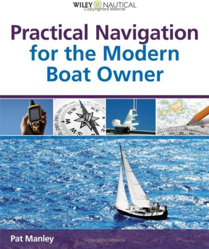 Practical Navigation for the Modern Boat Owner (Wiley Nautical) - Pat Manley