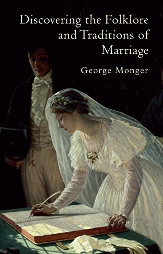 Discovering the Folklore and Traditions of Marriage (Shire Discovering) - George Monger