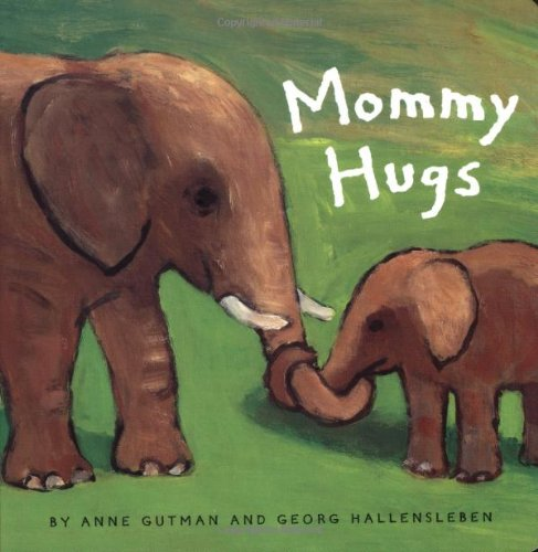 Mommy Hugs - Anne Gutman, Georg Hallensleben