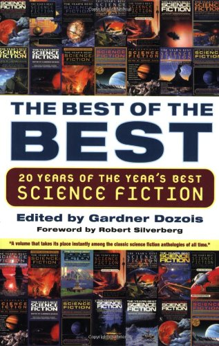 The Best of the Best: 20 Years of the Year's Best Science Fiction - Gardner Dozois; Robert Silverberg
