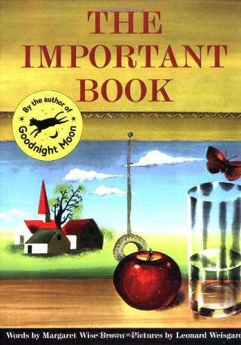The Important Book - Brown, Margaret Wise