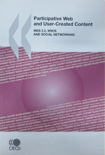 Participative Web and User-Created Content: Web 2.0, Wikis, and Social Networking - Organization for Economic Cooperation and Development OECD