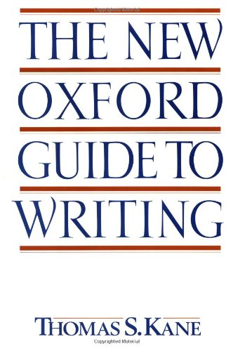 The New Oxford Guide to Writing - Thomas S. Kane
