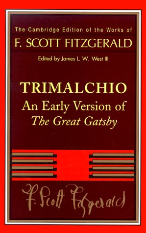F. Scott Fitzgerald: Trimalchio: An Early Version of 'The Great Gatsby' (The Cambridge Edition of the Works of F. Scott Fitzgerald) - F. Scott Fitzgerald