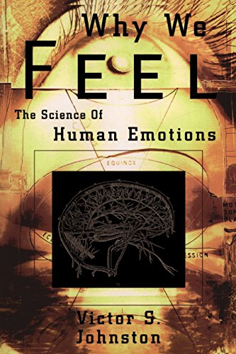 Why We Feel: The Science of Human Emotions (Helix Books) - Victor S. Johnston
